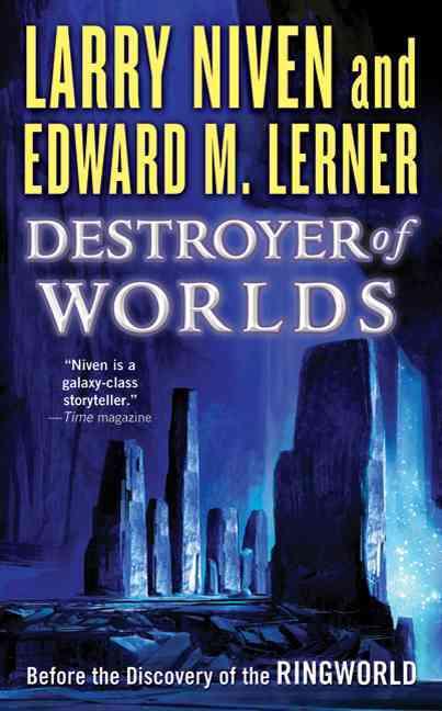 Destroyer of Worlds By Niven, Larry/ Lerner, Edward M.